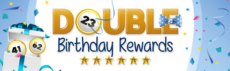 Double Birthday Rewards