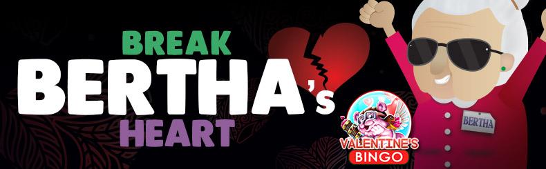 Break Bertha's Heart