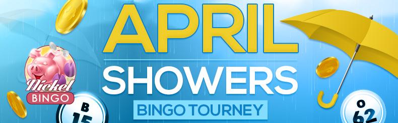 April Showers Bingo Tourney