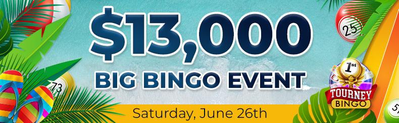 $13,000 Big Bingo Event