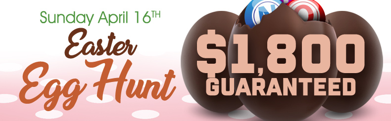 Easter Egg Hunt $1,800 Guaranteed