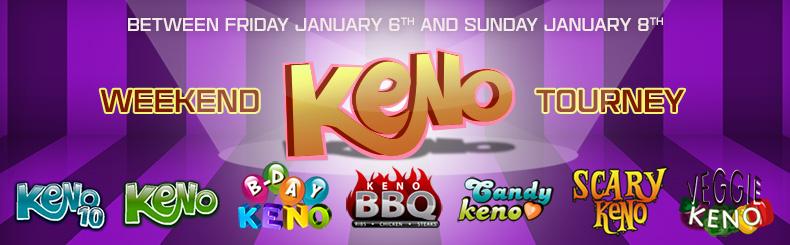 Weekend Keno Tourney