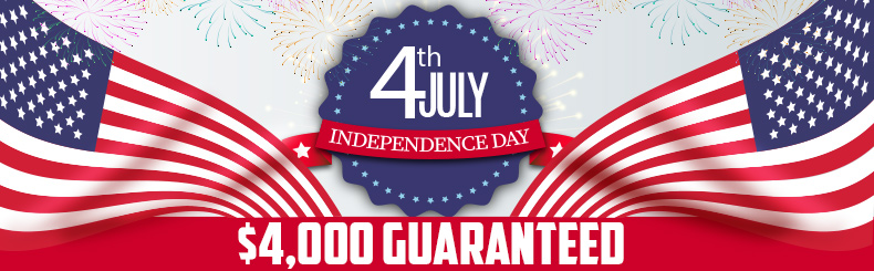 4th of July $4,000 Guaranteed
