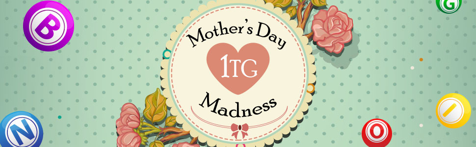 Mother's Day 1TG Madness