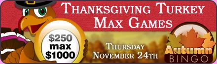 Thanksgiving Turkey $250 Max $1000