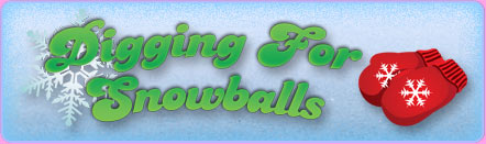 Digging for Snowballs