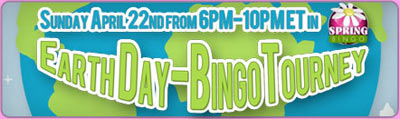 Earth Day Bingo Tourney