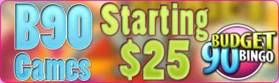 Starting $25 B90 Games