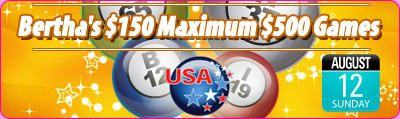 Bertha's $150 Maximum $500 Games