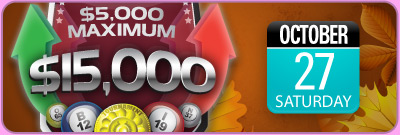 $5,000 Maximum $15,000 Game