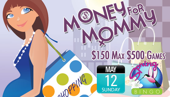 Money for Mommy $150 Max $500 Games