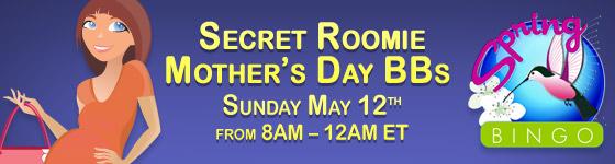 Secret Roomie Mothers Day BBs