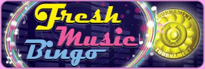 Fresh Music Bingo Tourney